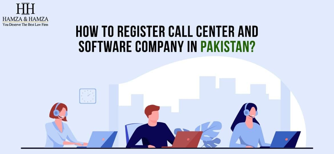 How to register a call center and software company in Pakistan