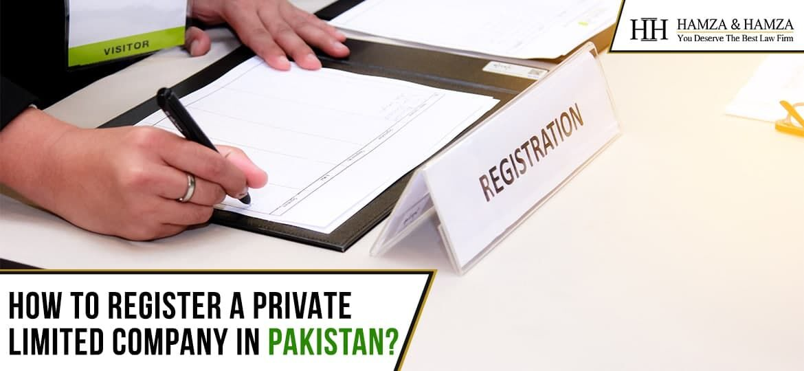 Process through which you can register a private limited company in Pakistan