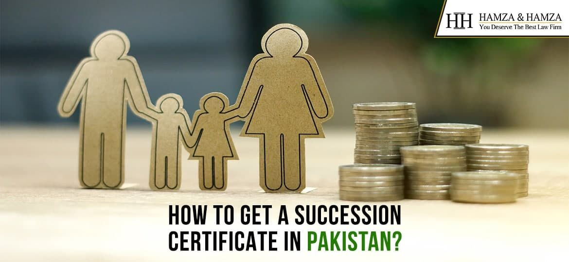 How to get a Succession Certificate In Pakistan