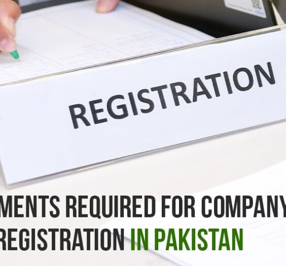 Documents Required for Company Registration in Pakistan