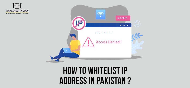 How to whitelist IP address in Pakistan