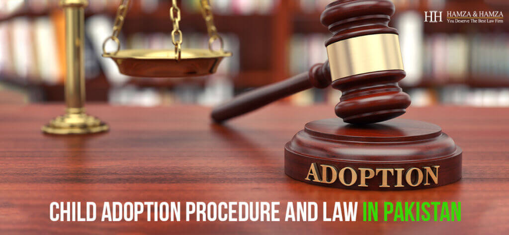 Child Adoption Procedure And Law In Pakistan