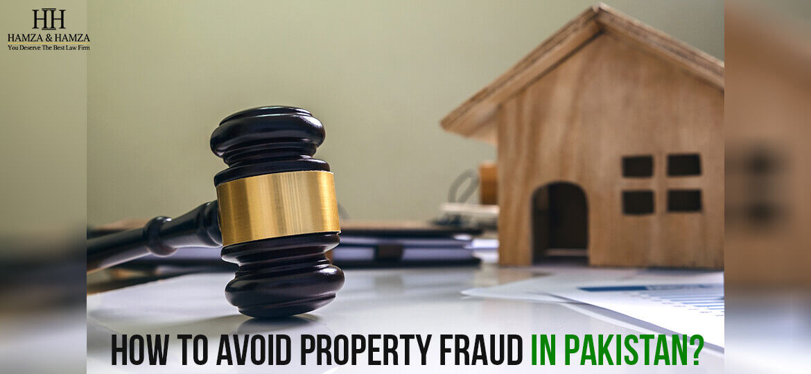 How to Avoid Property Fraud In Pakistan