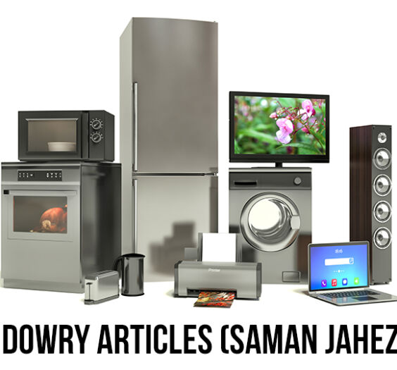 Recovery of Dowry Articles in Pakistan
